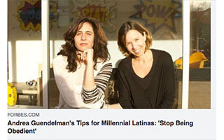 Link Forbes Article Andrea Guendelman Tips for Millennial Latinas