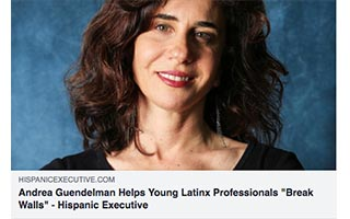Andrea Guendelman Article Hispanic Executive Helps Young Latinx Professionals Break Walls