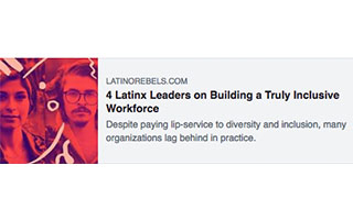 Link Latino Rebels Article Andrea Guendelman Latinx Leaders on Building a Truly Inclusive Workforce
