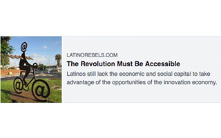 Link Latino Rebels Article Andrea Guendelman The Revolution Must Be Accessible
