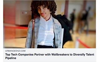 Andrea Guendelman Article Urgban Geekz Top Tech Companies Partner with Wallbreakers to Diversity Talent Pipeline
