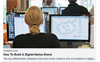Link Forbes Article Antonio Altamirano How to Build a Digital-Native Brand