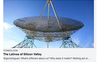 Link Forbes Article Antonio Altamirano The Latinos of Silicon Valley