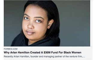 Link Forbes Article Why Arlan Hamilton Created 36M Fund Black For Women