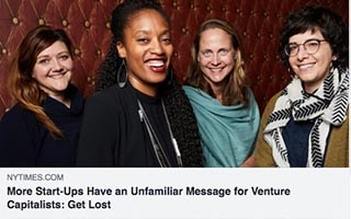 Astric Scholz Article New York Times More Startups Have a Unfamiliar Message for Venture Capitalists Get Lost