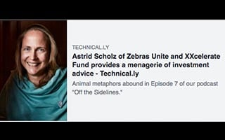 Astrid Scholz Article Technically Astrid Scholz of Zebras United and XXcelerate Fund provides a menagerie of investment advice