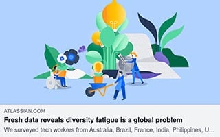 Aubrey Blanche Article Atlassian Fresh data reveals diversity fatigue is a global problem