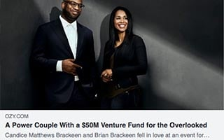 Brian Brackeen Article OZY A Power Couple With a $50M Venture Fund For the Overlooked