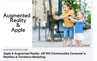 Link Huffington Post Article Cathy Hackl Apple and Augmented Reality Will Contextualize Consumers Realities and Transform Marketing