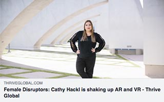 Cathy Hackl Article Thrive Global Female Disruptors Cathy Hackl is shaking up AR and VR