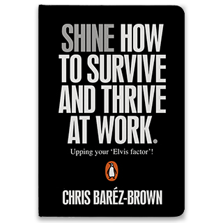 Link Book Chris Baréz-Brown Book Shine How To Survive And Thrive At Work