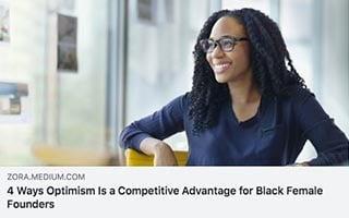 Courtney Caldwell Article Zora 4 Ways Optimism is a Competitive Advantage for Black Female Founders