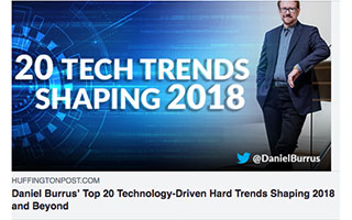 Link Huffington Post Article Daniel Burrus Top 20 Technology Trends 2018