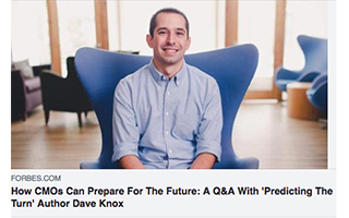 Link Forbes Article Dave Knox How CMOs Can Prepare For The Future