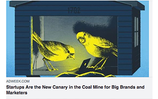 Link AdWeek Article Dave Knox Startups Are The New Canary In The Coal Mine