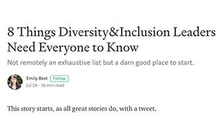 Emily Best Article Medium 8 Things Diversity and Inclusion Leaders Need Everyone to Know