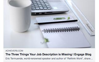 Eric Termuende Article Achievers The Three Things Your Job Description is Missing