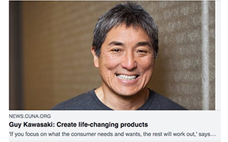 Link Credit Union National Association Article Guy Kawasaki Create Life Changing Products