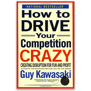 Link Amazon Book Guy Kawasaki How To Drive Your Competition Crazy