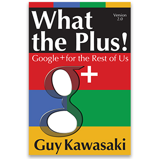 Link Amazon Book Guy Kawasaki What The Plus Google For the Rest Of Us