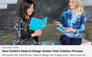 Jessica Brown Article Built In LA How Clutters Head of Design Scales Their Creative Process