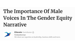 Link Forbes Article Katica Roy The Importance of Male Voice in the Gender Equity Narrative