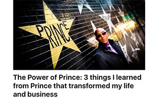 Link LinkedIn Article Kwame Anku The Power of Prince 3 Things I Learned from Prince that Transformed my Life and Business