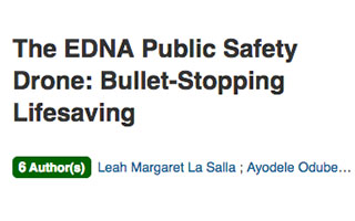 Link IEEE Article Leah La Salla The EDNA Public Safety Drone Bullet-Stopping Lifesaving