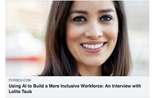 Lolita Taub Article Forbes Using AI to Build a More Inclusive Workforce
