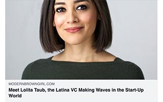 Lolita Taub Article Modern Brown Girl Meet Lolita Taub The Latica VC Making Waves