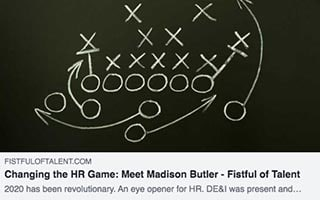 Madison Butler Article Fistful of Tlanet Changing the HR Game