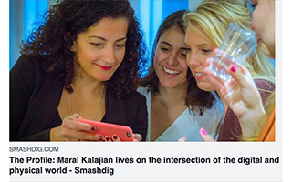 Link Smashdig Article Maral Kalajian Lives on the intersection of digital and physical world