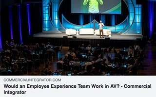 Mark Levy Article Commercial Integrator Would An Employee Experience Team Work in AV