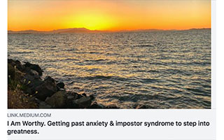 Link Medium Article Melinda Epler I Am Worthy Getting Past Anxiety and Imposter Syndrome