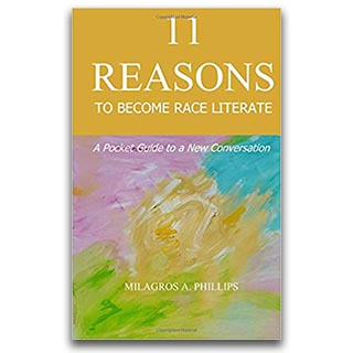 Link Amazon Milagros Phillips 11 Reasons To Become Race Literate