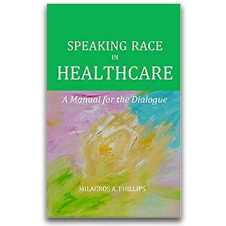 Link Amazon Milagros Phillips Book Speaking Race In Healthcare