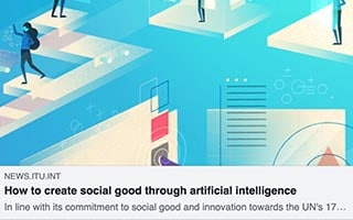 Neil Sahota Article ITU How to Create Social Good Through Artificial Intelligence