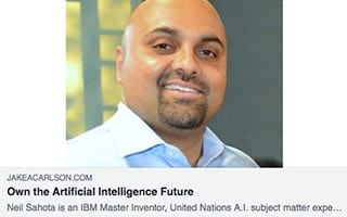 Neil Sahota Article Jake Carlson Own the Artificial Intelligence Future