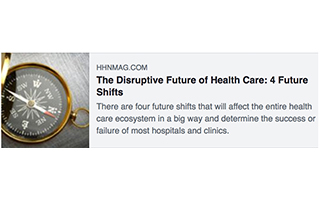 Link hhnmag Nicholas Webb Article Disruptive Future of Health Care Gravity Speakers