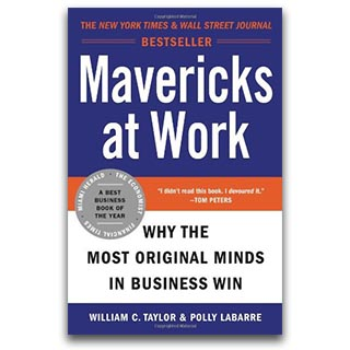 Polly LaBarre Book Mavericks at Work Why The Most Original Minds in Business Win