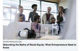 Link Entrepreneur Article Rodney Sampson Article Entrepreneur Debunking The Myths of Racial Equity What Entrepreneurs Need to Know