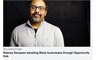 Link Rolling Out Rodney Sampson Article Rodney Sampson Boosting Black Businesses Through Opportunity Hub