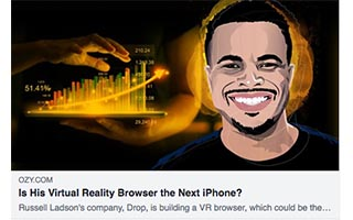 Link Ozy Russell Ladson Article Is His Virtual Realtiy Browser the Next iPhone