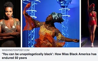 Ryann Richardson Article Washington Post You Can Be Unapologetically Black How Miss Black America Has Endured 50 Years