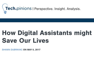 Link Techpinions Article Shawn DuBravac How Digital Assistants Might Save Our Lives