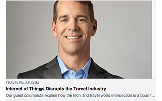 Link Travel Pulse Article Shawn DuBravac Internet of Things Disrupts The Travel Industry