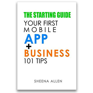 Link Amazon Book Sheena Allen The Starting Guide Your First Mobile App Business 101 Tips