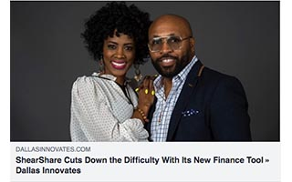 Tye Caldwell Article Dallas Innovates ShearShare Cuts Down the Difficulty With Its New Finance Tool