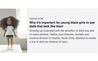 Link Yahoo Article Yelitsa Jean-Charles Why its important for young black girls to see dolls that look like them